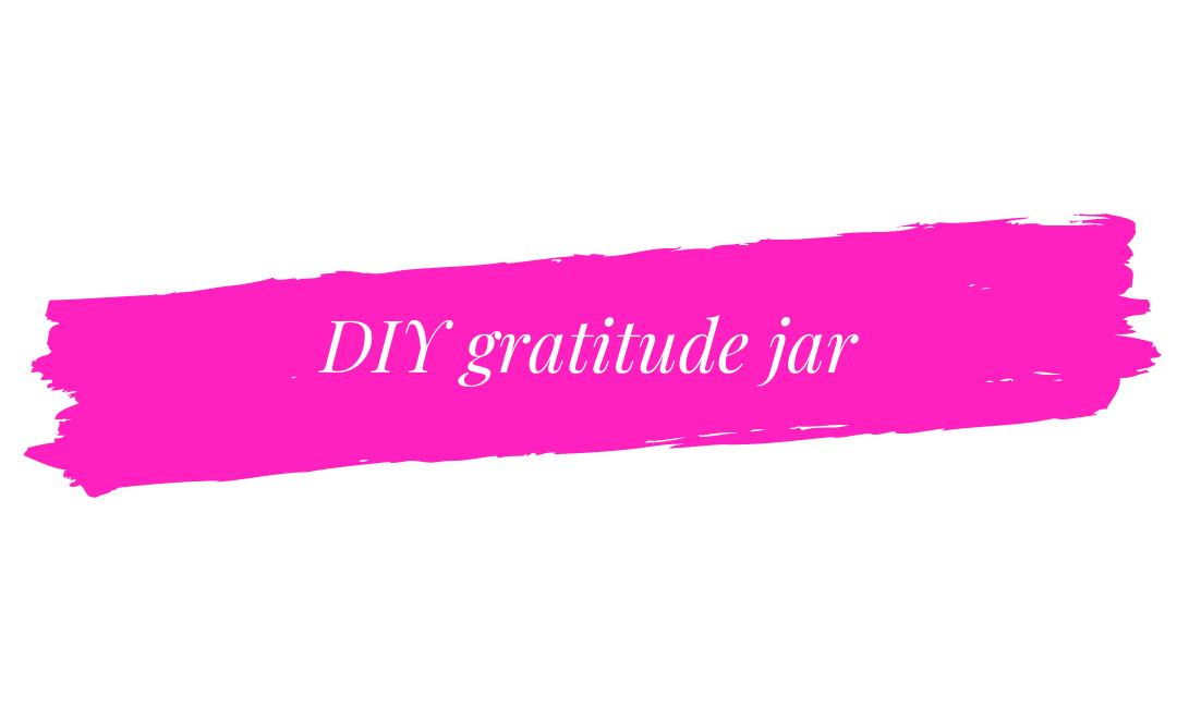 How to make DIY gratitude jar